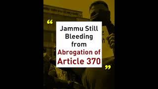 Jammu Still Bleeding From Abrogation Of Article 370