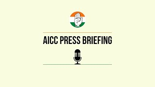 LIVE: Congress Party Briefing by Pawan Khera at AICC HQ
