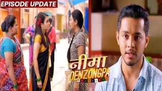 Nima Denzongpa   28th Sep 2021 Episode Update   Nima Ne Tulika Ko Sikhaya Sabak, Suresh Ki Gayi Job