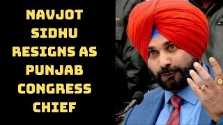 Navjot Sidhu Resigns As Punjab Congress Chief | Catch News