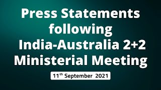 Press Statements following India-Australia 2+2 Ministerial Meeting ( 11 September 2021)