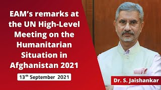 EAM's remarks at the UN High-Level Meeting on the Humanitarian Situation in Afghanistan 2021