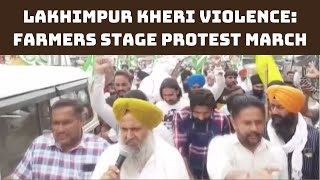 Lakhimpur Kheri Violence: Farmers Stage Protest March In Ambala | Catch News