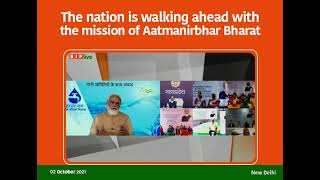 The nation is walking ahead with the mission of Aatmanirbhar Bharat.