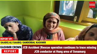 JCB Accident  Rescue operation continues to trace missing JCB conductor at Hung area of Sonamarg