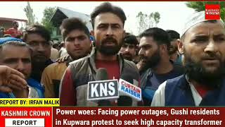 Power woes: Facing power outages, Gushi residents in Kupwara protest to seek high capacity transform