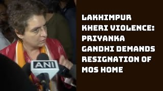 Lakhimpur Kheri Violence: Priyanka Gandhi Demands Resignation Of MoS Home | Catch News