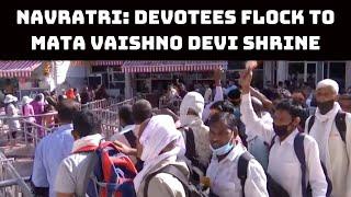 Navratri: Devotees Flock To Mata Vaishno Devi Shrine   Catch News