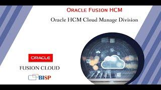 Oracle HCM Cloud Manage Division   Oracle HCM Tutorial   BISP Fusion Tutorial   Oracle HCM Training