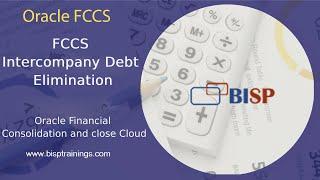 FCCS Intercompany Debt Elimination   FCCs Intercompany Elimination Case Study   Oracle FCCs Training
