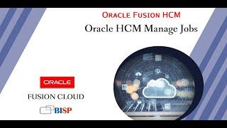Oracle HCM Manage Jobs   Oracle HCM Training   BISP Oracle Fusion HCM   Oracle Fusion HCM   HCM