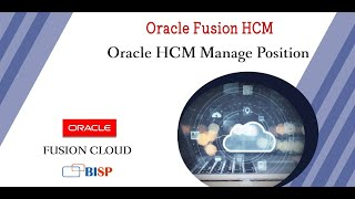 Oracle HCM Manage Position   Oracle HCM Training   Oracle Fusion HCM  @ BISP Trainings