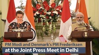PM Modi and Denmark's PM Mette Frederiksen at the Joint Press Meet in Delhi | PMO