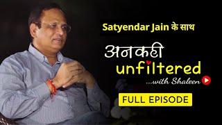 अनकही Unfiltered with Shaleen featuring Health Minister Satyendar Jain   Episode 8