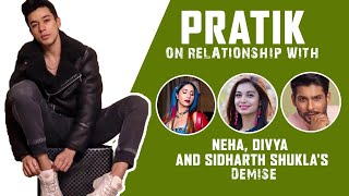 Pratik Sehajpal on relationship with Neha Bhasin, fight with Divya Agarwal & Sidharth Shukla's death