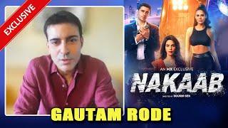 Gautam Rode On Nakaab, Pankhuri Awasthy, Music Video And More...