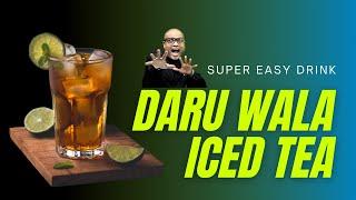 How to Make Iced Tea With Vodka - In Hindi   Daru Wala Ice Tea   Cocktails India   Dada Bartender