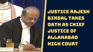 Watch: Justice Rajesh Bindal Takes Oath As Chief Justice Of Allahabad High Court   Catch News