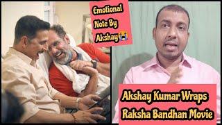 Akshay Kumar Completes Raksha Bandhan Movie Shoot, Shares An Emotional Message