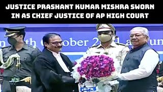 Justice Prashant Kumar Mishra Sworn In As Chief Justice Of AP High Court | Catch News