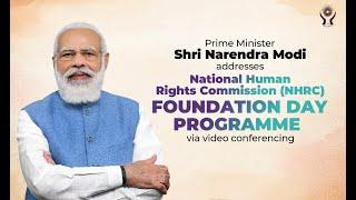 PM Shri Narendra Modi addresses 28th NHRC Foundation Day programme