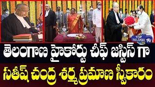Satish Chandra Sharma Takes Oath As Chief Justice Of Telangana High Court | Top Telugu TV