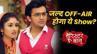 Barrister Babu Par Aayi Buri Khabar, NEW Shows Ke Karan OFF-AIR Hoga Show?