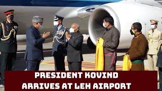 President Kovind Arrives At Leh Airport | Catch News