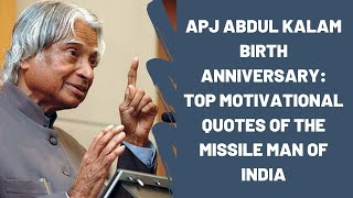APJ Abdul Kalam Birth Anniversary: Top Motivational Quotes Of The Missile Man Of India | Catch News