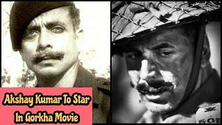 Akshay Kumar To Feature In Gorkha Movie Based On The Life Of Major General Ian Cardozo