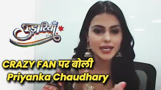 Udaariyaan | Priyanka Chaudhary aka Tejo Shares Her Experience Of A Crazy Fan Encounter