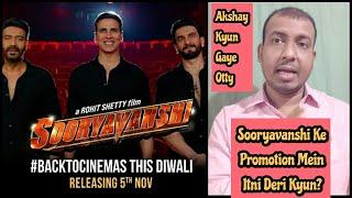 Sooryavanshi Ke Promotion Mein Itni Deri Kyun? Akshay Kumar Promotion Chodkar OOTY Kyun Chale Gaye