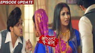 Barrister Babu | 19th Oct 2021 Episode Update | Bondita Ne Dekha Anirudh Ka Badla Roop, BRC