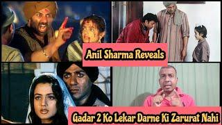 Gadar2 Movie Ko Lekar Darne Ki Koi Zarurat Nahi,Anil Sharma Reveals Big Details About SunnyDeol Film