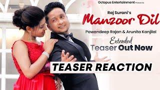 Manzoor Dil Teaser Reaction | Arunita Kanjilal | Pawandeep Rajan