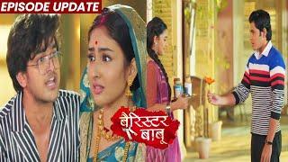 Barrister Babu | 22nd Oct 2021 Episode Update | Bondita Ne Ki BRC Par Ulti, To Bhadak Gaya BRC