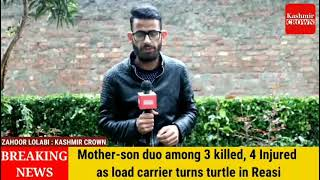 Mother-son duo among 3 killed, 4 Injured as load carrier turns turtle in Reasi