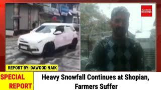 Heavy Snowfall Continues at Shopian, Farmers Suffer