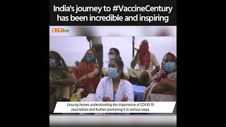 India's journey to #VaccineCentury has been incredible and inspiring