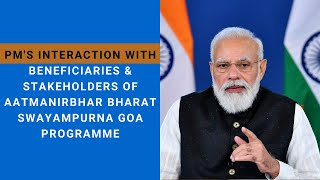 PM's interaction with beneficiaries & stakeholders of Aatmanirbhar Bharat Swayampurna Goa programme