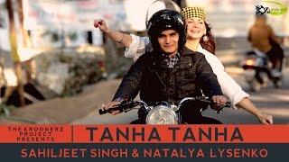 Tanha Tanha | Rangeela - The Kroonerz Project | Sahiljeet Singh | Natalya | Harshvardhan Gadhvi