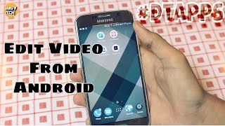 How to Edit Videos From Android Mobile! #dtapps