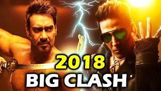 Ajay Devgn And Akshay Kumar's BIGGEST Clash In 2018