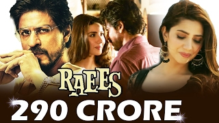 Shahrukh's RAEES CROSSES 290 CRORES WORLDWIDE - Box Office Collection