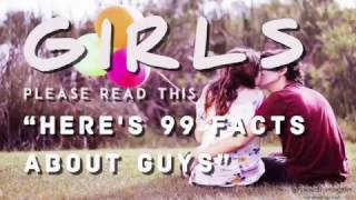 99 Facts About Guys - All Girls Should Know
