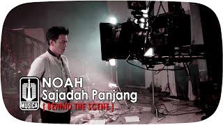 NOAH - Sajadah Panjang (Behind The Scene)