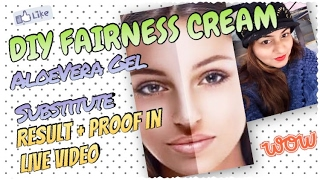 DIY FAIRNESS Cream - RESULT/PROOF in LIVE Video | AloeVera Gel Substitute | Homemade FAIRNESS Gel