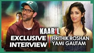 Kaabil | Hrithik Roshan & Yami gautam's EXCLUSIVE Interview