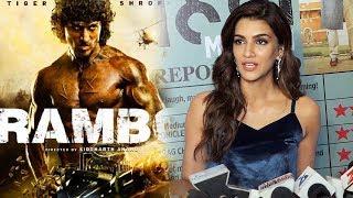 Kriti Sanon REACTS To Tiger Shroff's Look In Rambo