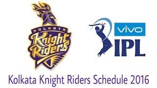 IPL 2016 Schedule | Kolkata Knight Riders